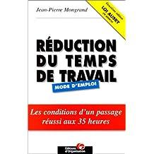 RDUCTION DU TEMPS DE TRAVAIL:MODE D'EMPLOI