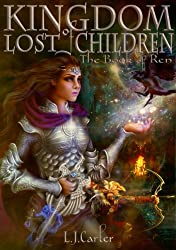 Kingdom of Lost Children: The Book of Ren (Illustrated)