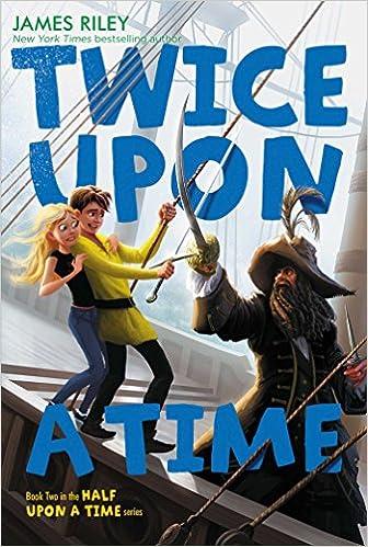 Twice Upon a Time (Half Upon a Time): James Riley: 9781416995975