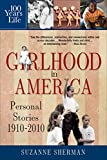 Girlhood in America: Personal Stories 1910 - 2010