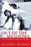 Out of the Shadows: A History of Women in Twentieth-century Wales (University of Wales Press - Political Philosophy Now)