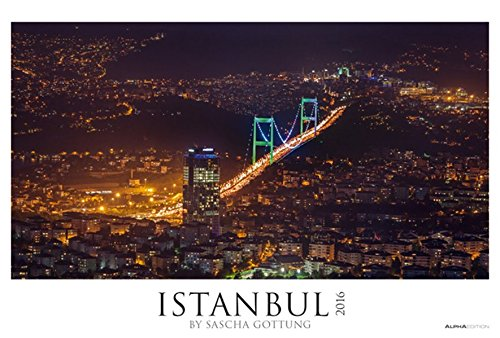 Istanbul 2016 - Bildkalender XXL (68 x 46) - Landschaftskalender - Städtekalender - by Sascha Gottung
