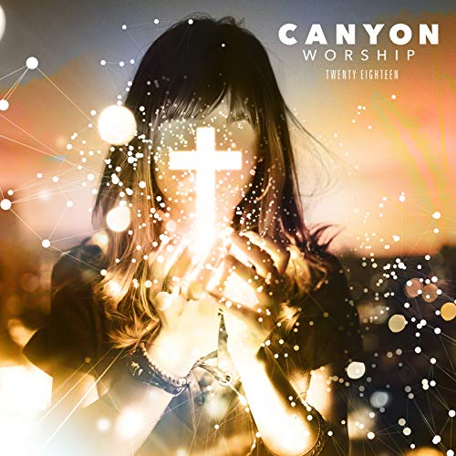 V.A. - Canyon Worship 2018 2018