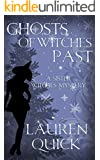 Ghosts of Witches Past (A Sister Witches Mystery Book 4)