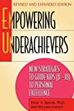 Empowering Underachievers: New Strategies to Guide Kids (8-18) to Personal Excellence by Peter A. Spevak (July 11 2006)