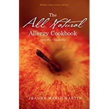 The All Natural Allergy Cookbook: Dairy-Free, Gluten-Free