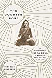 Image of The Goddess Pose: The Audacious Life of Indra Devi, the Woman Who Helped Bring Yoga to the West