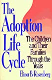 img - for Adoption Life Cycle: The Children and Their Families Through the Years book / textbook / text book