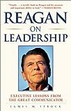 Reagan on Leadership, James M. Strock, 0761521046