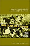 Saving Children from a Life of Crime, David P. Farrington and Brandon C. Welsh, 0195304098
