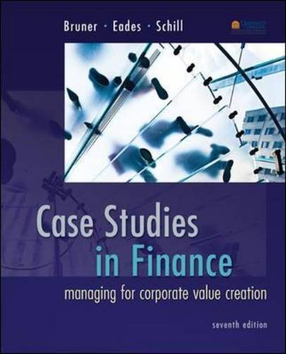 Case Studies in Finance: Managing for Corporate Value Creation (McGraw-Hill/Irwin Series in Finance, Insurance and Real Estate (Hardcover))
