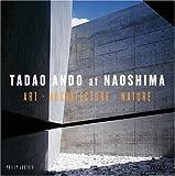 Tadao Ando at Naoshima, Philip Jodidio, 0847827690