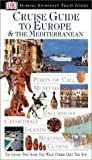 A Cruise Guide to Europe and the Mediterranean, DK Travel Writers Staff, 078946649X