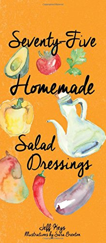 75 Homemade Salad Dressings [Jeff Keys] (Tapa Dura)