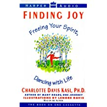 Finding Joy:Freeing Your Spirit