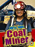 img - for Coal Miner (Dirty Jobs (Av2)) book / textbook / text book