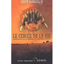 Le cercle de la vie: Histoires et sagesse du peuple sioux