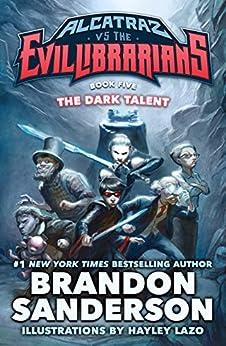 The Dark Talent: Alcatraz vs. the Evil Librarians (Alcatraz Versus the Evil Librarians) por [Sanderson, Brandon]