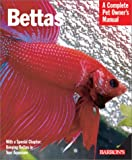 Bettas (Complete Pet Owner's Manuals)