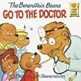 img - for The Berenstain Bears Go to the Doctor[ THE BERENSTAIN BEARS GO TO THE DOCTOR ] by Berenstain, Stan (Author) Oct-12-81[ Paperback ] book / textbook / text book