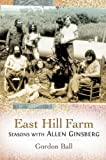 img - for East Hill Farm: Seasons with Allen Ginsberg book / textbook / text book