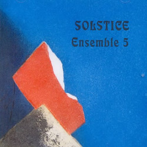(Solstice by Ensemble 5)