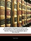 Panegyrici Veteres Ex Edd C G Schwarzii et Arntzeniorum Cum Notis, Variis Lectionibus [ and C ] Recensiti, Panegyrici, 1143755553