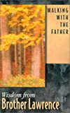 Walking with the Father, Brother Lawrence, 0932085210
