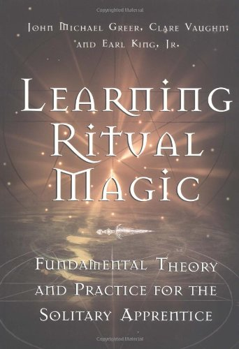 Learning Ritual Magic: Fundamental Theory and Practice for the