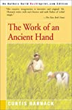 The Work of an Ancient Hand, Curtis Harnack, 0595092276