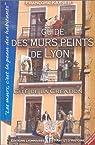 Guide des murs peints de Lyon : Cité de la cration (Français/anglais) par Kayser