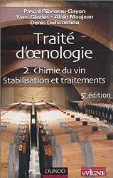 Traité d'oenologie : Tome 2, Chimie du vin, Stabilisation et traitement