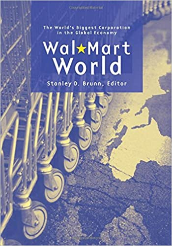 Wal mart world the worlds biggest corporation in the global wal mart world the worlds biggest corporation in the global economy amazon stanley d brunn libros en idiomas extranjeros gumiabroncs Images