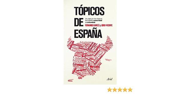 Tópicos de España: Una revisión de los tópicos españoles comunidad a comunidad eBook: Blázquez, Fernando Garcés, Jordi Vicente Ródenas: Amazon.es: Tienda Kindle