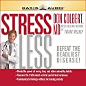 Stress Less Audiobook by Don Colbert Narrated by Tim Lunden
