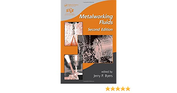 Metalworking Fluids, Second Edition (Manufacturing Engineering and Materials Processing)