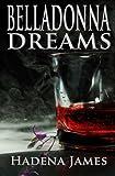 Belladonna Dreams (Dreams & Reality) (Volume 9)