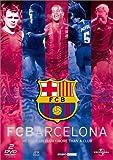 FC バルセロナ サッカーチーム以上のもの [DVD]