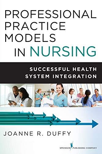 Professional Practice Models in Nursing: Successful Health System Integration