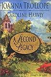 A Second Legacy, Joanna Trollope and Caroline Harvey, 0670030147