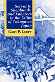 Servants, Shophands, and Laborers, Leupp, Gary P., 069102961X