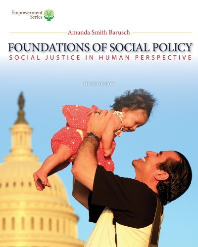 Brooks/Cole Empowerment Series: Foundations of Social Policy (with CourseMate Printed Access Card): Social Justice in Human Perspective 5th (fifth) by Barusch, Amanda S. (2014) Hardcover