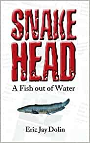 Snakehead a fish out of water by eric j dolin 2003 09 for A fish out of water book