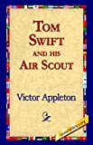 Tom Swift and His Air Scout, Victor Appleton, 142181191X