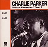 Charlie Parker ''More Unissued'' Vol. 1 (1951/1952)