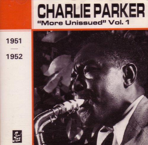 Charlie Parker ''More Unissued'' Vol. 1 (1951/1952)