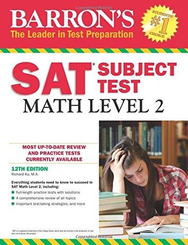 Barron's SAT Subject Test: Math Level 2, 12th Edition by Richard Ku M.A. (2016-09-01)