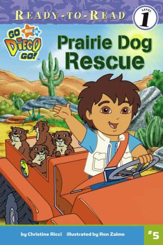 Read Online Prairie Dog Rescue (Go, Diego, Go! Ready-to-Read Level 1) pdf epub