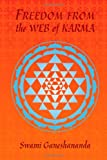 Freedom from the Web of Karma, Swami Ganeshananda, 8299740126
