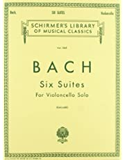 6 Suites: Schirmer Library of Classics Volume 1565 Cello Solo